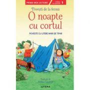 Povesti de la ferma. O noapte cu cortul. Citesc cu ajutor (Nivelul 1) imagine librariadelfin.ro
