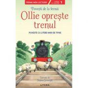 Povesti de la ferma. Ollie opreste trenul. Citesc cu ajutor (Nivelul 1) imagine librariadelfin.ro