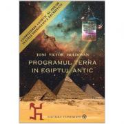 Programul Terra in Egiptul Antic: Seria completa Toni Victor Moldovan - Pachet 3 carti imagine librariadelfin.ro