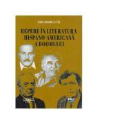 Repere in literatura hispano-americana a boomului - Diana-Adriana Lefter imagine librariadelfin.ro