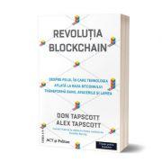 Revolutia blockchain. Despre felul in care tehnologia aflata la baza bitcoinului transforma banii, afacerile si lumea. Editia 2 - Don Tapscott, Alex T imagine librariadelfin.ro