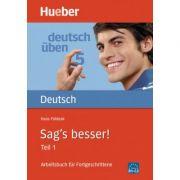 Sag's besser! (Teil 1) Buch Arbeitsbuch fur Fortgeschrittene - Hans Foldeak imagine librariadelfin.ro