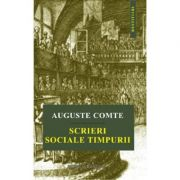 Scrieri sociale timpurii - Auguste Comte imagine librariadelfin.ro