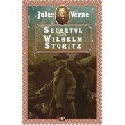 Secretul lui Wilhelm Storitz - Jules Verne imagine librariadelfin.ro