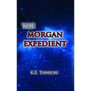 The Morgan expedient - K. E. Thireau imagine librariadelfin.ro