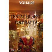 Tratat despre toleranta - Voltaire imagine librariadelfin.ro