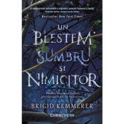 Un blestem sumbru si nimicitor (vol. 1 din seria Distrugatorii de blesteme) - Brigid Kemmerer imagine librariadelfin.ro
